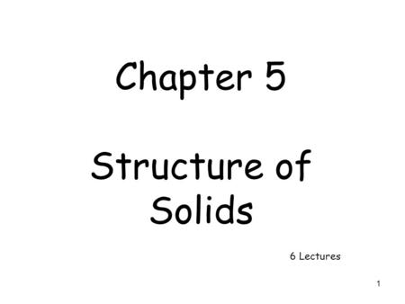 1 Chapter 5 Structure of Solids 6 Lectures. 2 Solids CrystallineNoncrystalline Gives sharp diffraction patterns Does not give sharp diffraction patterns.