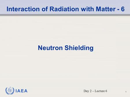 Interaction of Radiation with Matter - 6