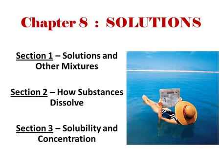 Chapter 8 : SOLUTIONS Section 1 – Solutions and Other Mixtures