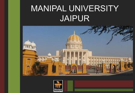 MANIPAL UNIVERSITY JAIPUR. Aims to prepare professionals to work on minute technicalities of jewelry design, production, quality control, promotion, branding.