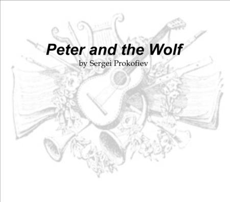 Peter and the Wolf by Sergei Prokofiev. Who is Sergei Prokofiev?
