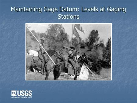 Maintaining Gage Datum: Levels at Gaging Stations.
