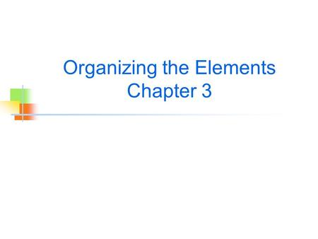 Organizing the Elements Chapter 3. Intro to ATOMS Particles of Atoms include: Nucleus-center core Protons-positive Neutrons-no charge Electrons-negative.