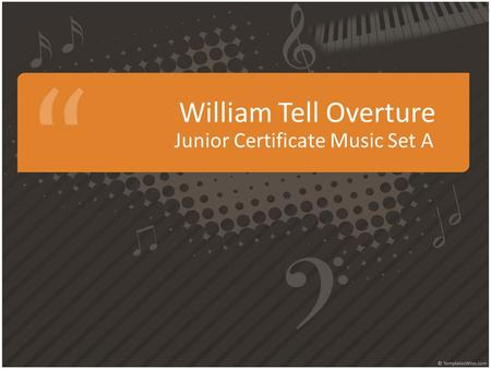 William Tell Overture Junior Certificate Music Set A.