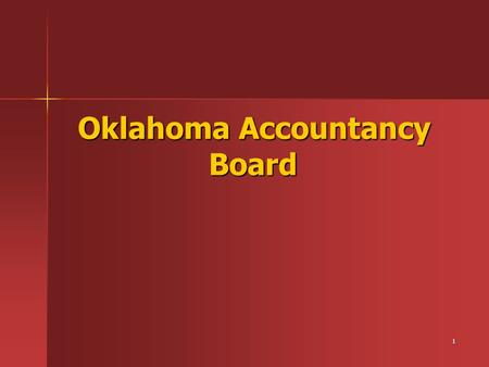 1 Oklahoma Accountancy Board Oklahoma Accountancy Board.