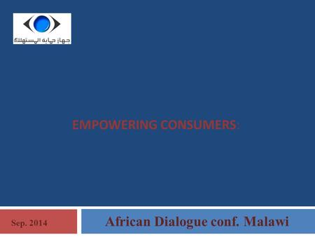 EMPOWERING CONSUMERS: African Dialogue conf. Malawi Sep. 2014.