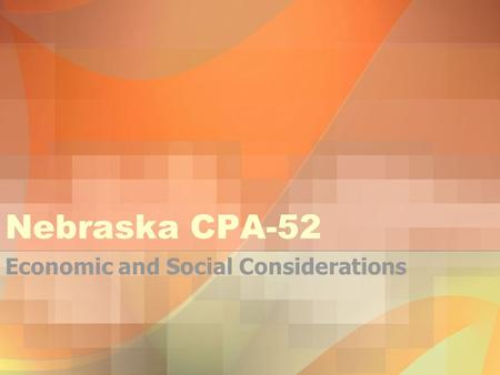 Nebraska CPA-52 Economic and Social Considerations.