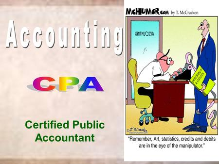 Certified Public Accountant. The University awards the Master of Professional Accounting (MPA) & confers the designation of Certified Public Accountant.
