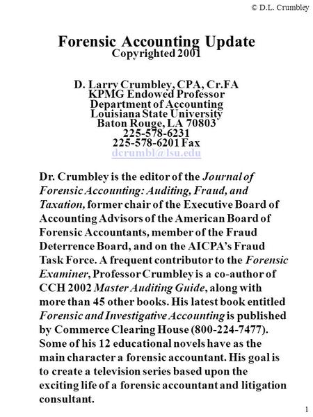 Forensic Accounting Update Copyrighted 2001 D. Larry Crumbley, CPA, Cr