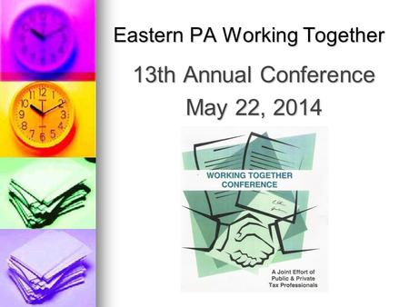 Eastern PA Working Together 13th Annual Conference May 22, 2014.