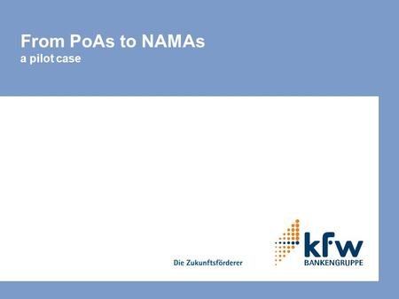 From PoAs to NAMAs a pilot case. 222 Agenda 1. Context of discussions 2. Objective and concept for NAMA Pilot Case 3. Introduction to example PoA – EE.