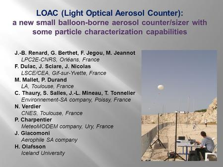 LOAC (Light Optical Aerosol Counter): a new small balloon-borne aerosol counter/sizer with some particle characterization capabilities J.-B. Renard, G.