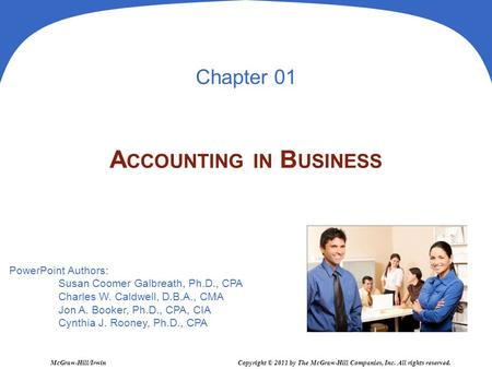 PowerPoint Authors: Susan Coomer Galbreath, Ph.D., CPA Charles W. Caldwell, D.B.A., CMA Jon A. Booker, Ph.D., CPA, CIA Cynthia J. Rooney, Ph.D., CPA Chapter.