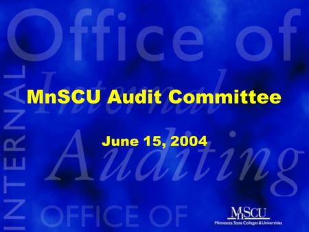 MnSCU Audit Committee June 15, 2004. Preliminary Report: Higher Education Services to Traditionally Underrepresented Student Populations John Asmussen.