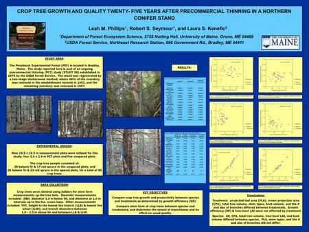 CROP TREE GROWTH AND QUALITY TWENTY- FIVE YEARS AFTER PRECOMMERCIAL THINNING IN A NORTHERN CONIFER STAND Leah M. Phillips 1, Robert S. Seymour 1, and Laura.