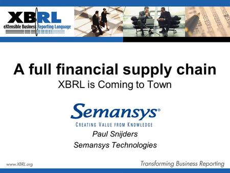 A full financial supply chain XBRL is Coming to Town Paul Snijders Semansys Technologies.