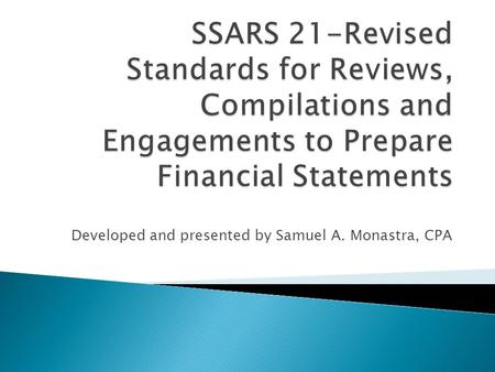 Developed and presented by Samuel A. Monastra, CPA.