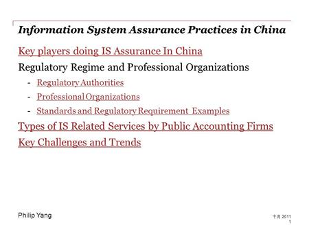 Information System Assurance Practices in China Key players doing IS Assurance In China Regulatory Regime and Professional Organizations -Regulatory AuthoritiesRegulatory.