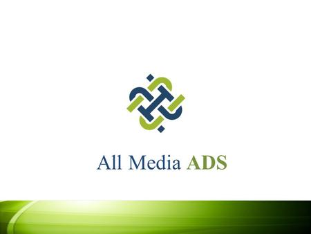 All Media ADS. About All Media ADS All Media ADS offers Internet advertising that provides innovative advertising and publishing solutions that speak.