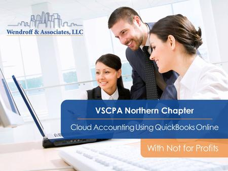 VSCPA Northern Chapter Cloud Accounting Using QuickBooks Online With Not for Profits.