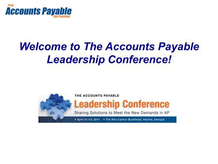 Welcome to The Accounts Payable Leadership Conference!