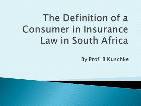 "By Prof B Kuschke.  Long-term Insurance Act  Short-term Insurance Act and  Financial Advisory and Intermediary Services Act (""FAIS"")  Policyholder."