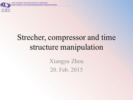 Strecher, compressor and time structure manipulation