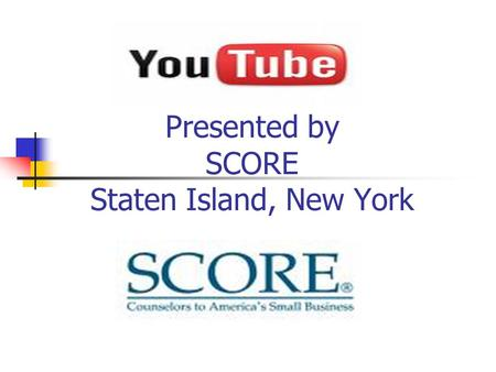 Presented by SCORE Staten Island, New York. YouTubeYouTube - History Youtube was founded in February 2005, as a free web-based service that would allow.