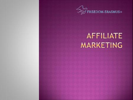 AFFILIATE MARKETING is a type of performance-based marketing in which a business rewards one or more AFFILIATES (PARTNERS) for each visitor or customer.