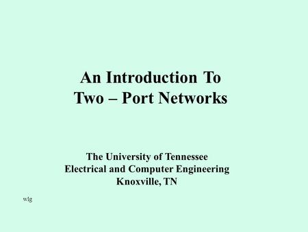 The University of Tennessee Electrical and Computer Engineering