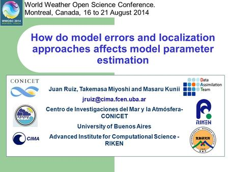 How do model errors and localization approaches affects model parameter estimation Juan Ruiz, Takemasa Miyoshi and Masaru Kunii