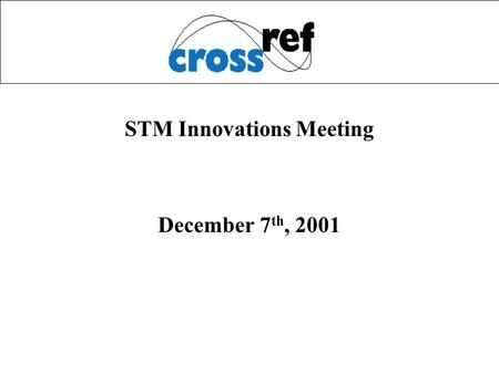 STM Innovations Meeting December 7 th, 2001. 2 Parameter Passing Target to implement by April 2002 Parameter sub-group of TWG More difficult than originally.