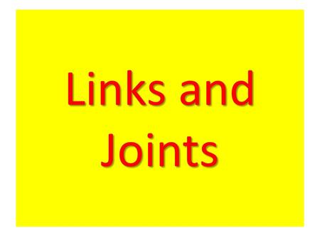 Links and Joints.