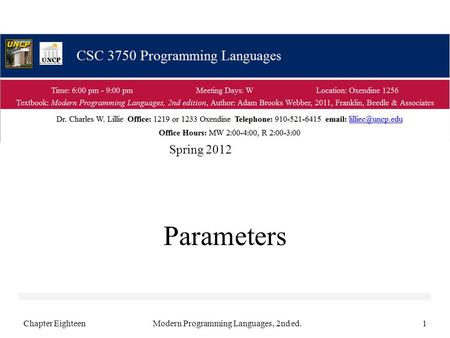 Parameters Chapter EighteenModern Programming Languages, 2nd ed.1 Spring 2012.