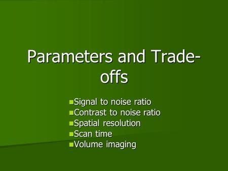 Parameters and Trade-offs