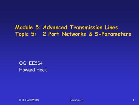 Module 5:. Advanced Transmission Lines Topic 5: