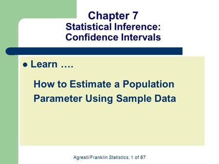 Chapter 7 Statistical Inference: Confidence Intervals