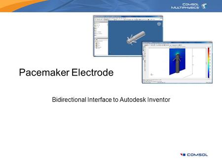 Pacemaker Electrode Bidirectional Interface to Autodesk Inventor.