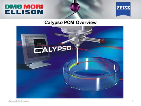 "Calypso PCM Overview 1. 2 Calypso with PCM (Parameter Coded Measurements) allows for ""Family of Part"" programming. This means that one Calypso program."