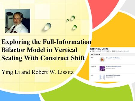 Exploring the Full-Information Bifactor Model in Vertical Scaling With Construct Shift Ying Li and Robert W. Lissitz.