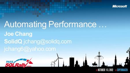 Automating Performance … Joe Chang SolidQ
