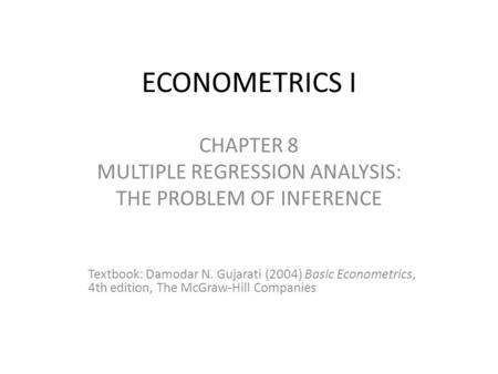 CHAPTER 8 MULTIPLE REGRESSION ANALYSIS: THE PROBLEM OF INFERENCE