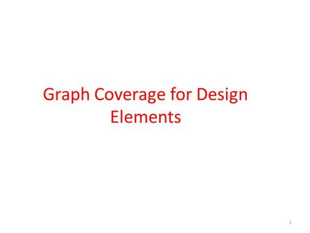 Graph Coverage for Design Elements 1.  Use of data abstraction and object oriented software has increased importance on modularity and reuse.  Therefore.