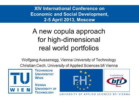 XIV International Conference on Economic and Social Development, 2-5 April 2013, Moscow A new copula approach for high-dimensional real world portfolios.
