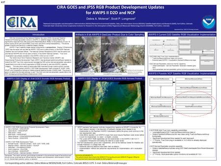 24 bit GeoColor Product CIRA GOES and JPSS RGB Product Development Updates for AWIPS II D2D and NCP Debra A. Molenar 1, Scott P. Longmore 2 IntroductionArtifacts.