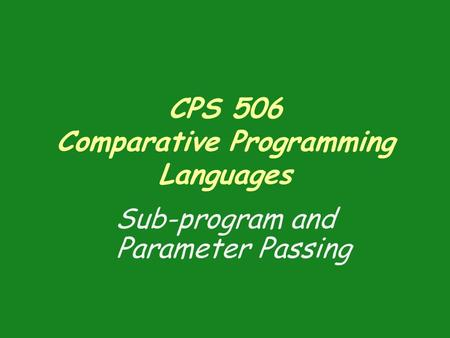CPS 506 Comparative Programming Languages