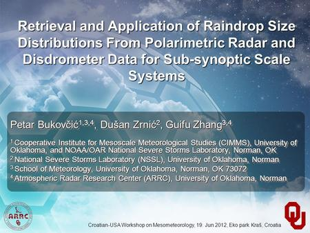 Retrieval and Application of Raindrop Size Distributions From Polarimetric Radar and Disdrometer Data for Sub-synoptic Scale Systems Petar Bukovčić 1,3,4,