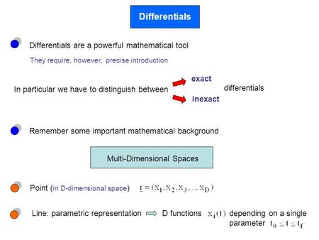 Differentials Differentials are a powerful mathematical tool They require, however, precise introduction In particular we have to distinguish between exact.