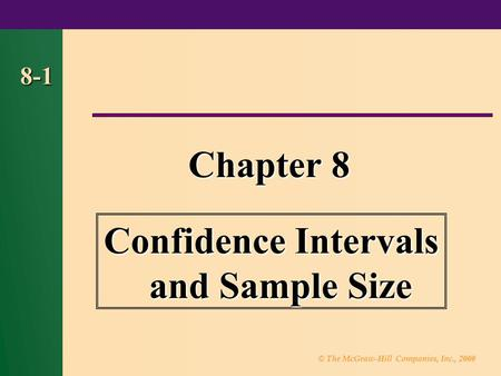 © The McGraw-Hill Companies, Inc., 2000 8-1 Chapter 8 Confidence Intervals and Sample Size.
