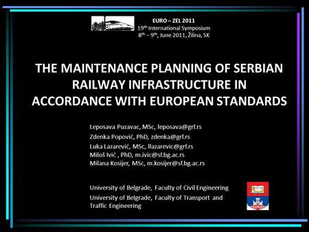 THE MAINTENANCE PLANNING OF SERBIAN RAILWAY INFRASTRUCTURE IN ACCORDANCE WITH EUROPEAN STANDARDS University of Belgrade, Faculty of Civil Engineering University.